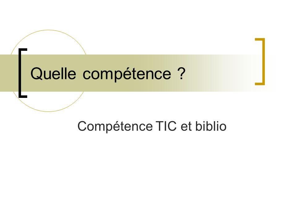 Quelle compétence Compétence TIC et biblio