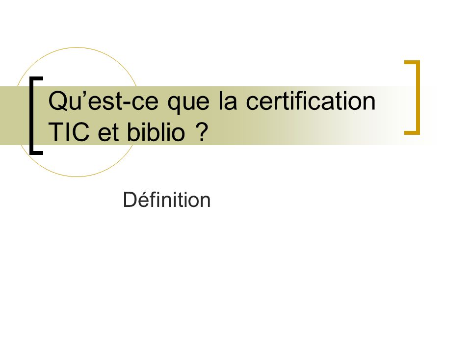Quest-ce que la certification TIC et biblio Définition