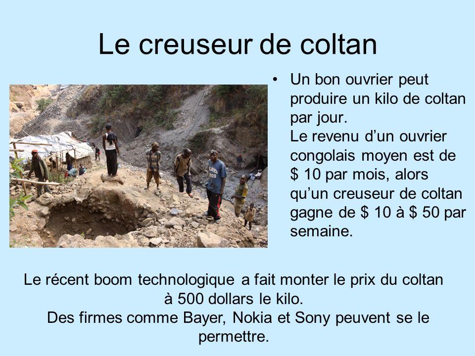 Le creuseur de coltan Un bon ouvrier peut produire un kilo de coltan par jour.