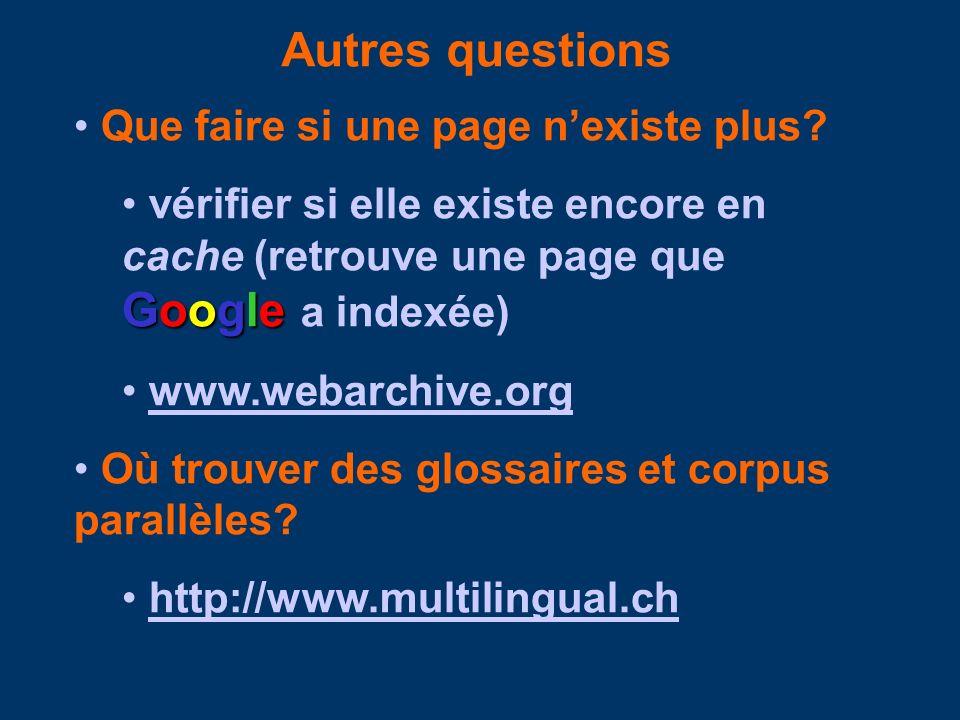 Autres questions Que faire si une page nexiste plus? Google vérifier si elle existe encore en cache (retrouve une page que Google a indexée) www.webar