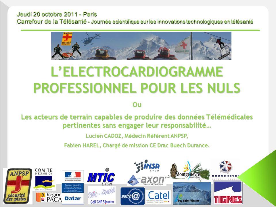 Jeudi 20 octobre 2011 - Paris Carrefour de la Télésanté - Journée scientifique sur les innovations technologiques en télésanté LELECTROCARDIOGRAMME PR