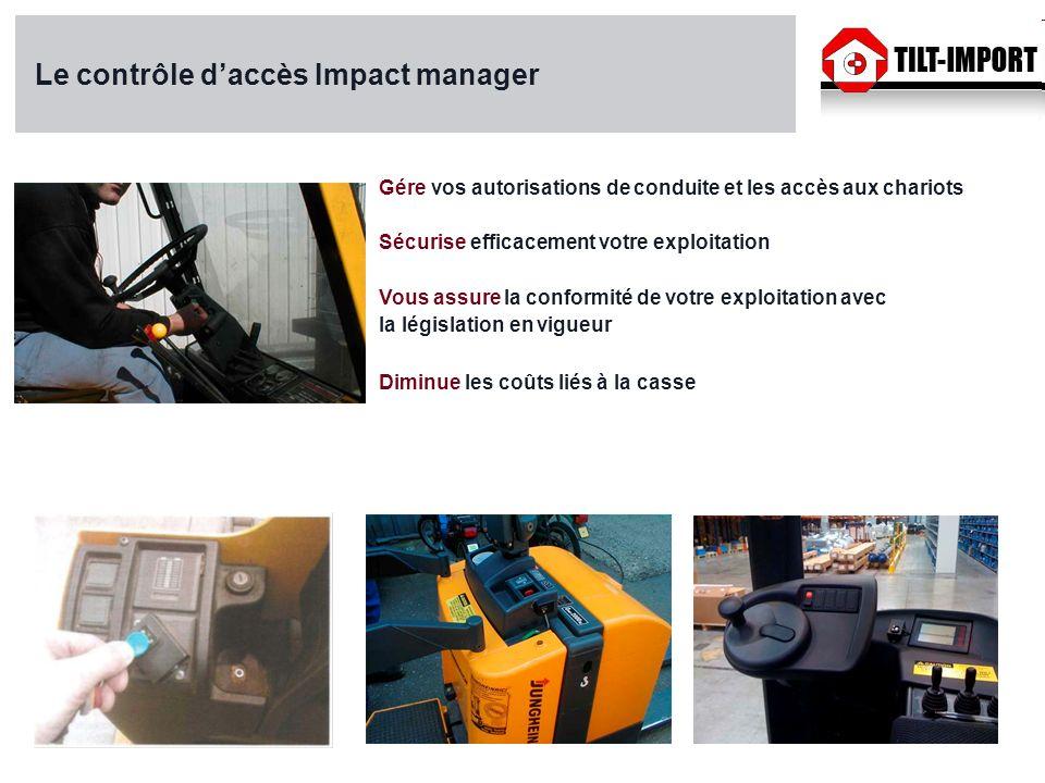 Le contrôle daccès Impact manager Gére vos autorisations de conduite et les accès aux chariots Sécurise efficacement votre exploitation Vous assure la