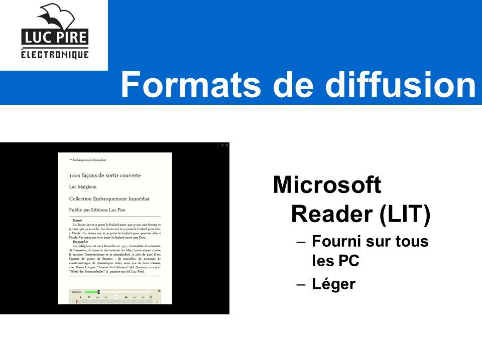 Formats de diffusion Microsoft Reader (LIT) –Fourni sur tous les PC –Léger