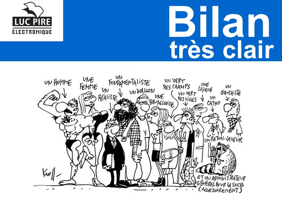 très clair Bilan