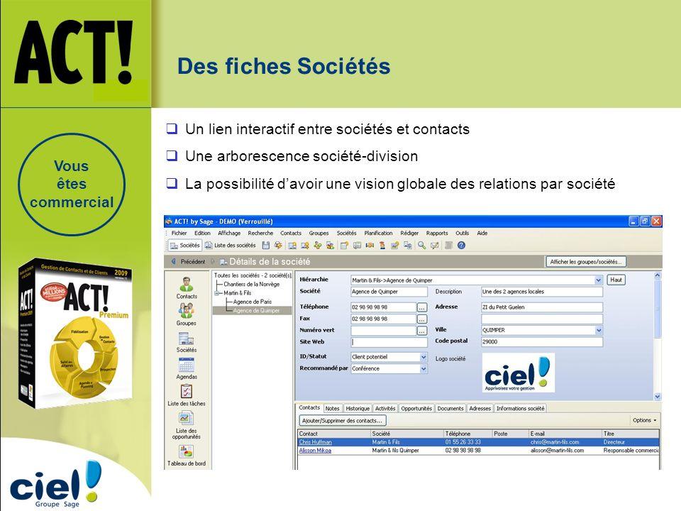 Des fiches Sociétés Un lien interactif entre sociétés et contacts Une arborescence société-division La possibilité davoir une vision globale des relat