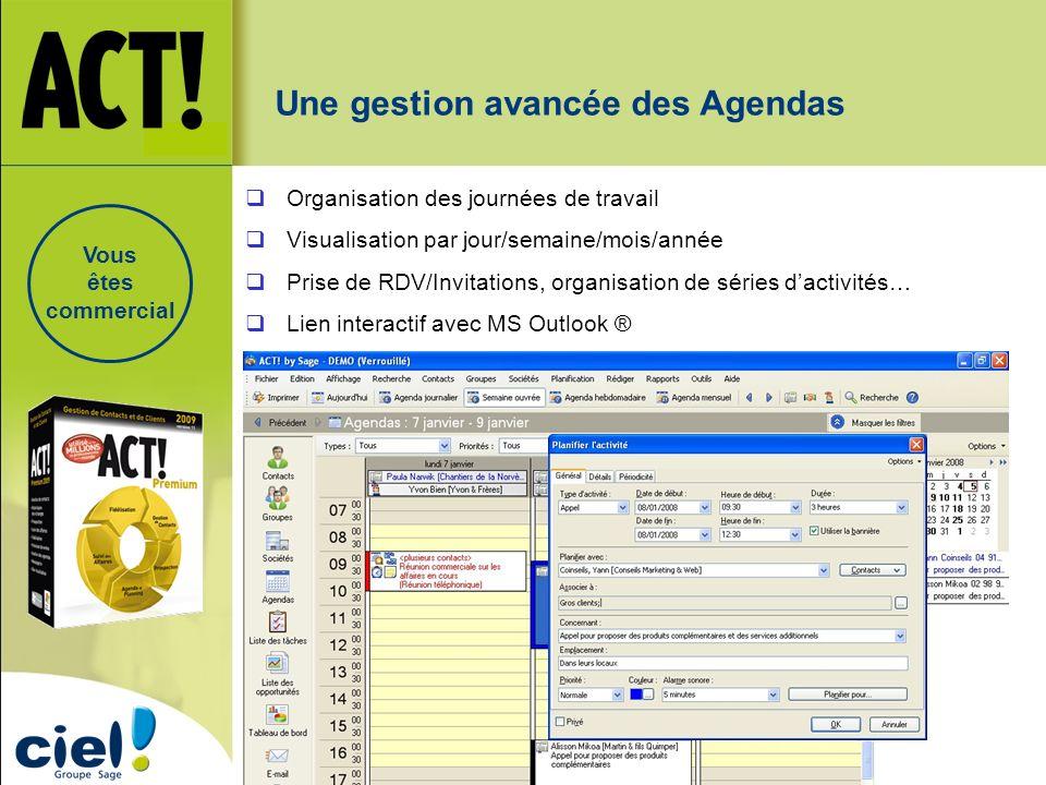 Une gestion avancée des Agendas Organisation des journées de travail Visualisation par jour/semaine/mois/année Prise de RDV/Invitations, organisation