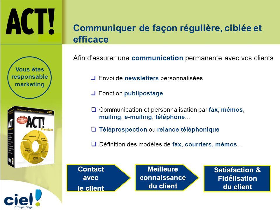 Communiquer de façon régulière, ciblée et efficace Afin dassurer une communication permanente avec vos clients Envoi de newsletters personnalisées Com
