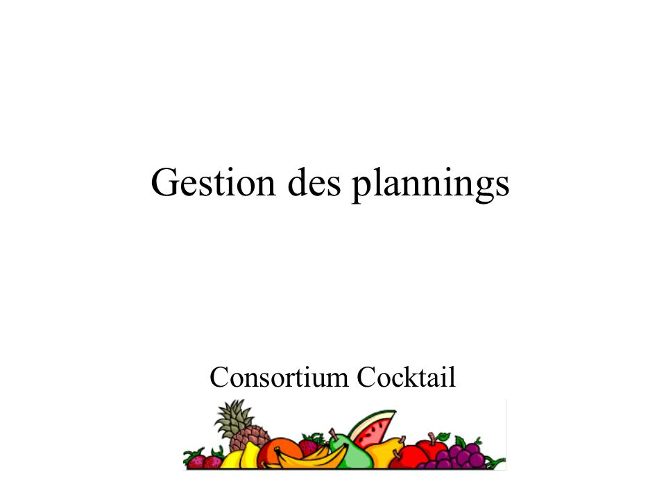 Gestion des plannings Consortium Cocktail