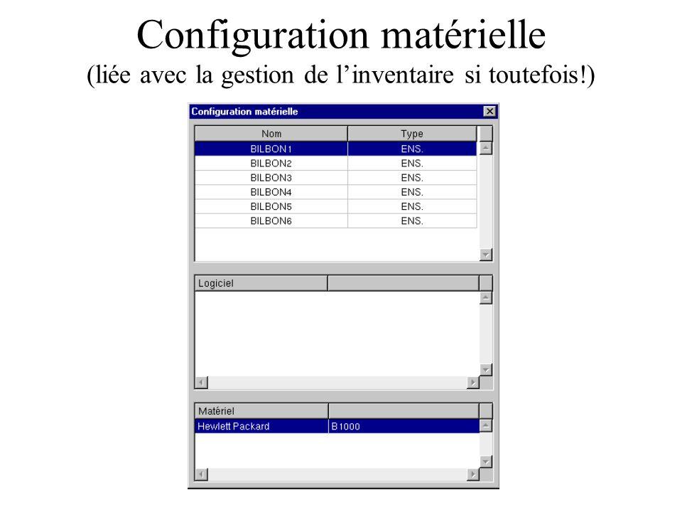 Configuration matérielle (liée avec la gestion de linventaire si toutefois!)