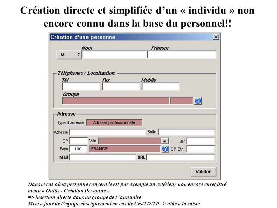 Création directe et simplifiée dun « individu » non encore connu dans la base du personnel!! Dans le cas où la personne concernée est par exemple un e