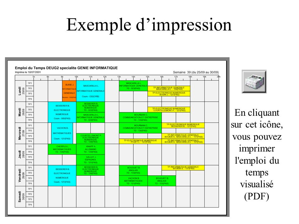Exemple dimpression En cliquant sur cet icône, vous pouvez imprimer l'emploi du temps visualisé (PDF)