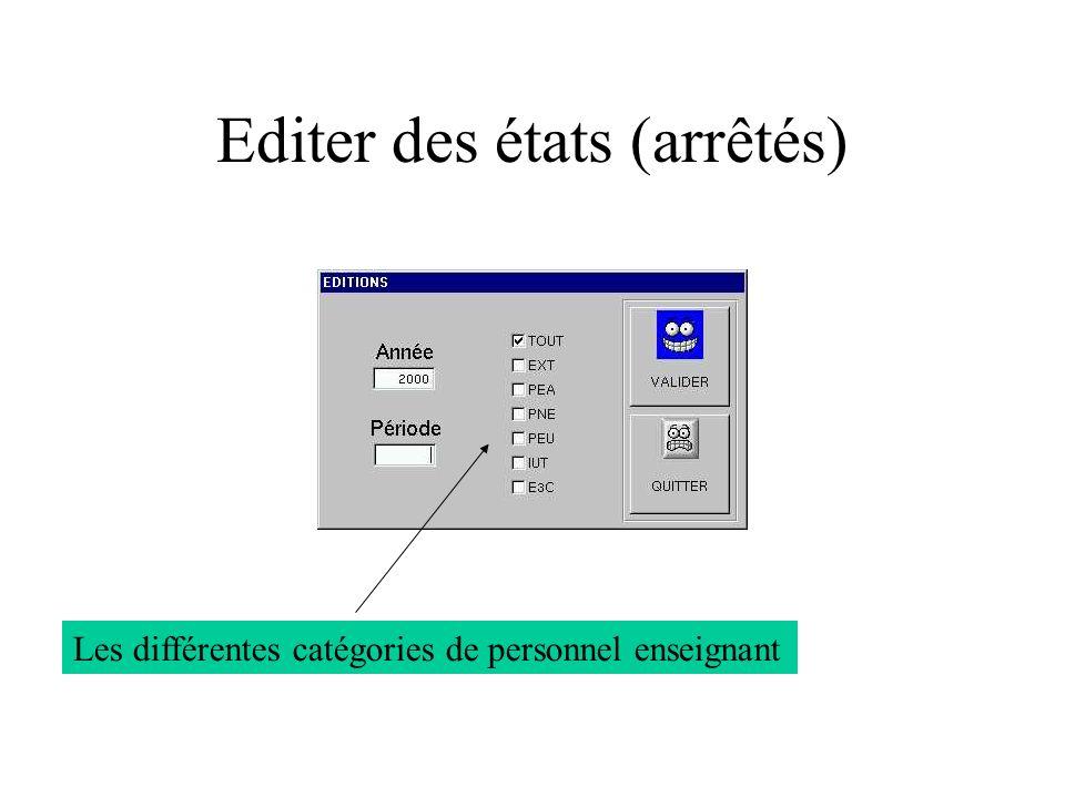 Editer des états (arrêtés) Les différentes catégories de personnel enseignant