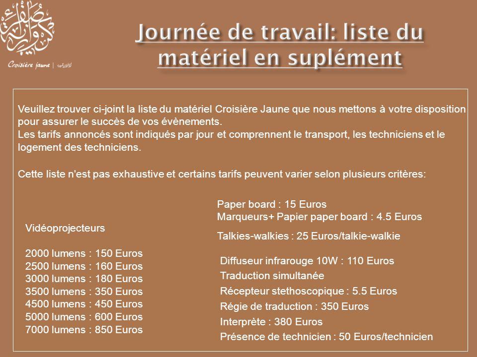 Veuillez trouver ci-joint la liste du matériel Croisière Jaune que nous mettons à votre disposition pour assurer le succès de vos évènements. Les tari