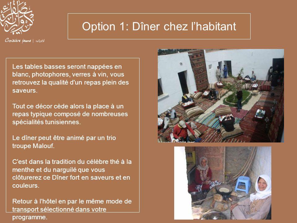 Option 1: Dîner chez lhabitant Les tables basses seront nappées en blanc, photophores, verres à vin, vous retrouvez la qualité d'un repas plein des sa