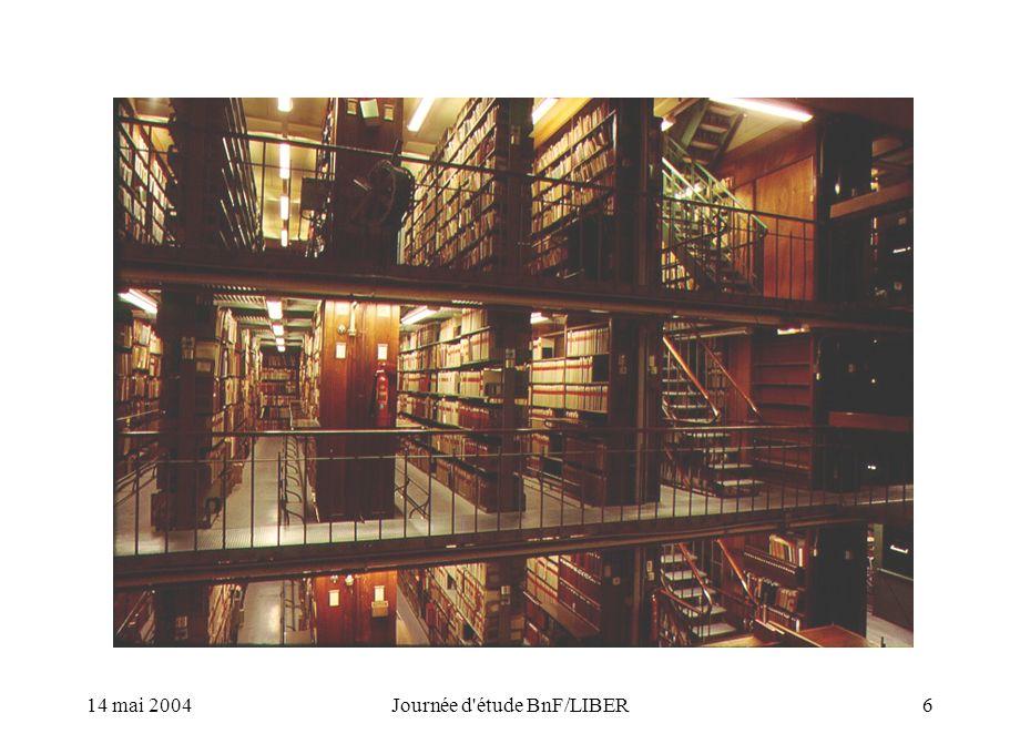 14 mai 2004Journée d étude BnF/LIBER6