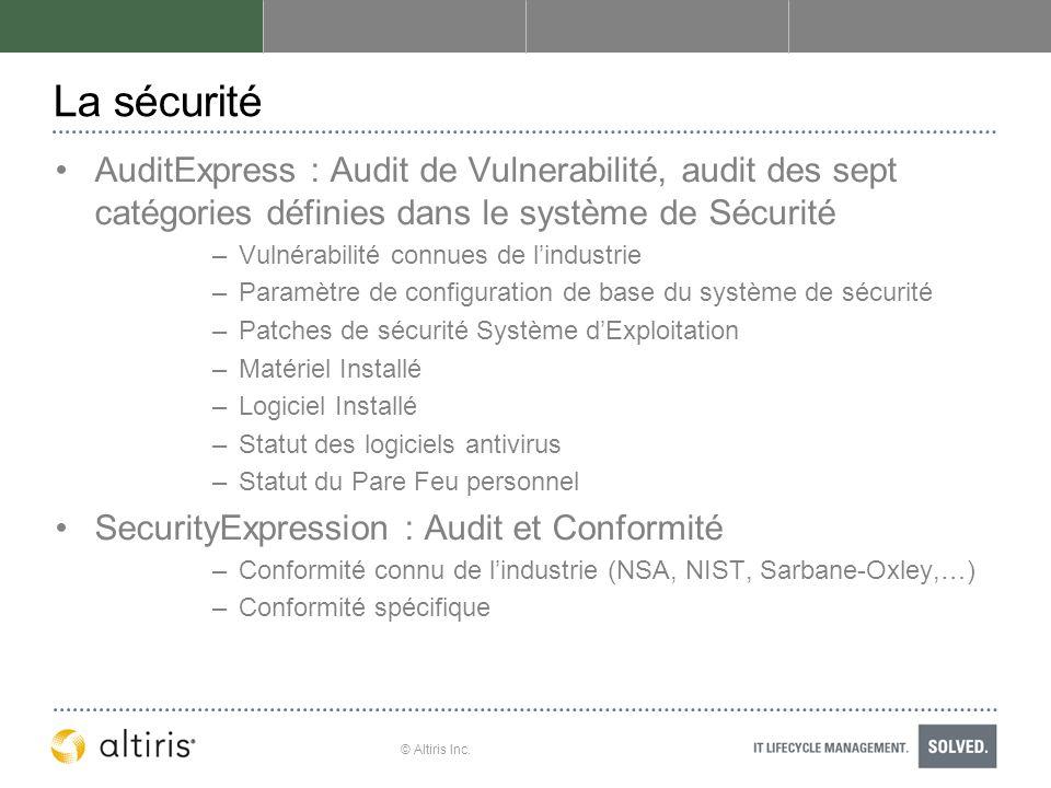 © Altiris Inc. La sécurité AuditExpress : Audit de Vulnerabilité, audit des sept catégories définies dans le système de Sécurité –Vulnérabilité connue