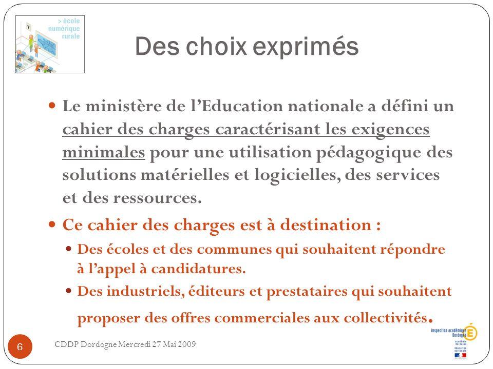 Des choix exprimés Le ministère de lEducation nationale a défini un cahier des charges caractérisant les exigences minimales pour une utilisation péda