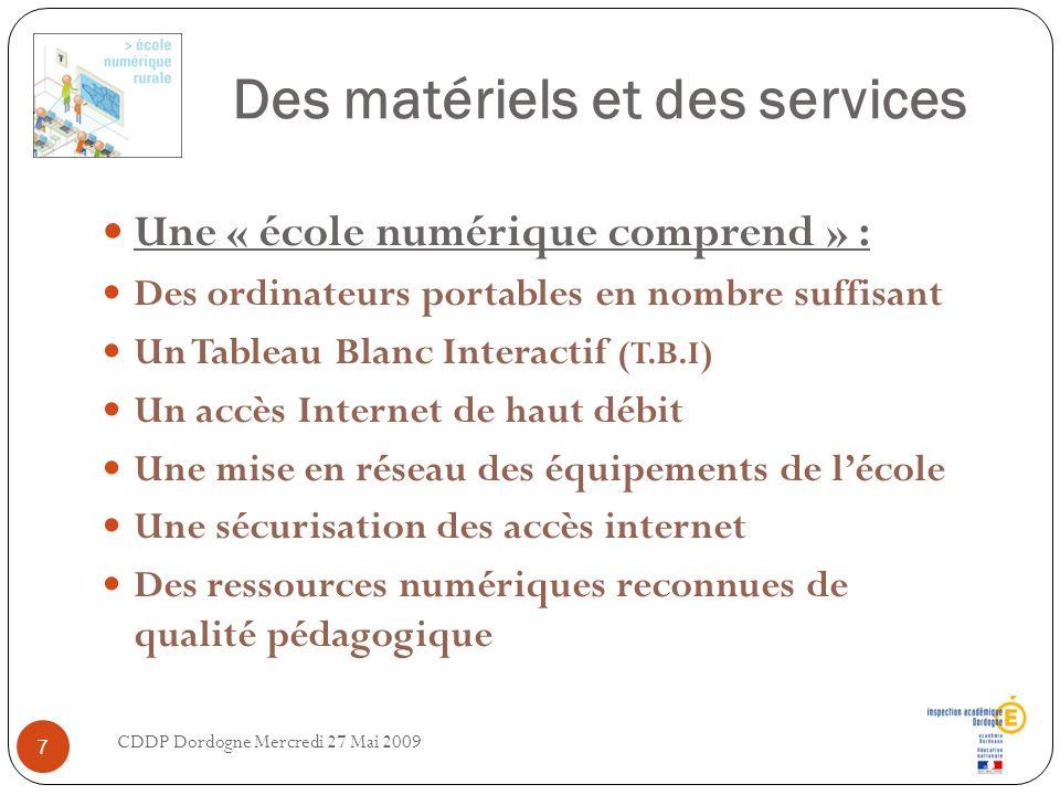 Des matériels et des services Une « école numérique comprend » : Des ordinateurs portables en nombre suffisant Un Tableau Blanc Interactif (T.B.I) Un