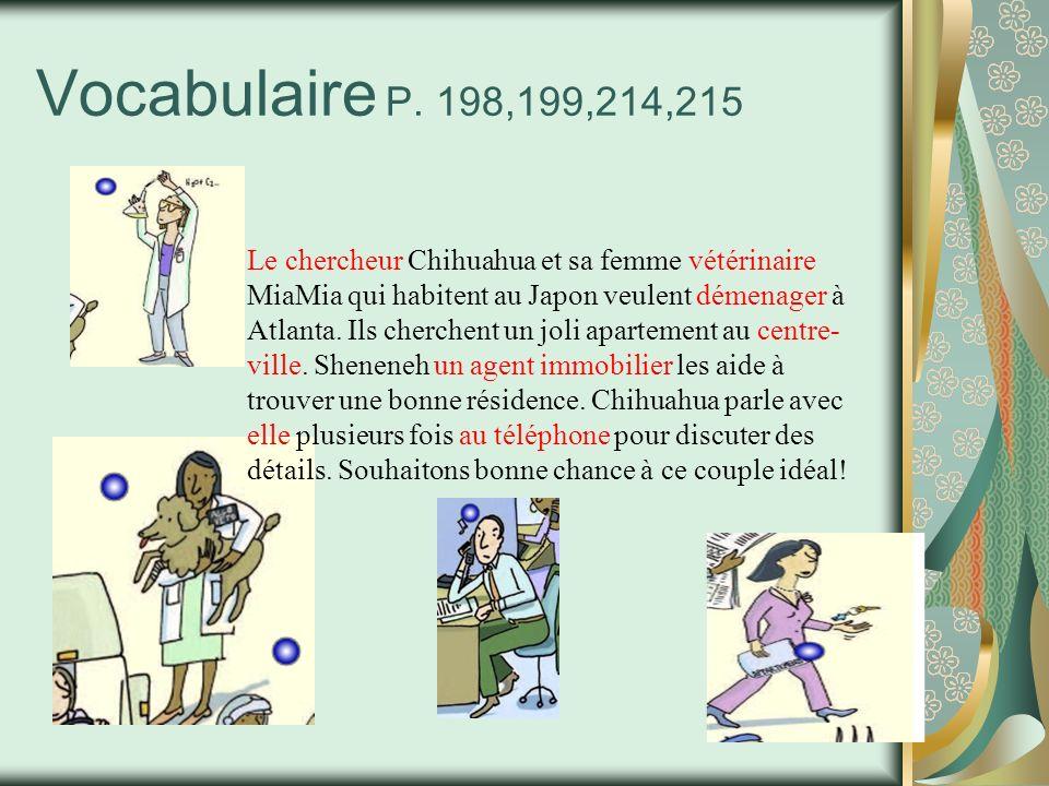 Vocabulaire P.198,199,214,215 Sheneneh lit les annonces souvent parce quelle cherche un travail.
