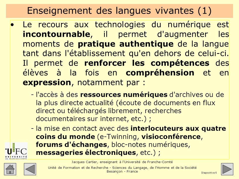 Jacques Cartier, enseignant à lUniversité de Franche-Comté Unité de Formation et de Recherche - Sciences du Langage, de lHomme et de la Société Besançon - France Diapositive 17 Où sont les plus .