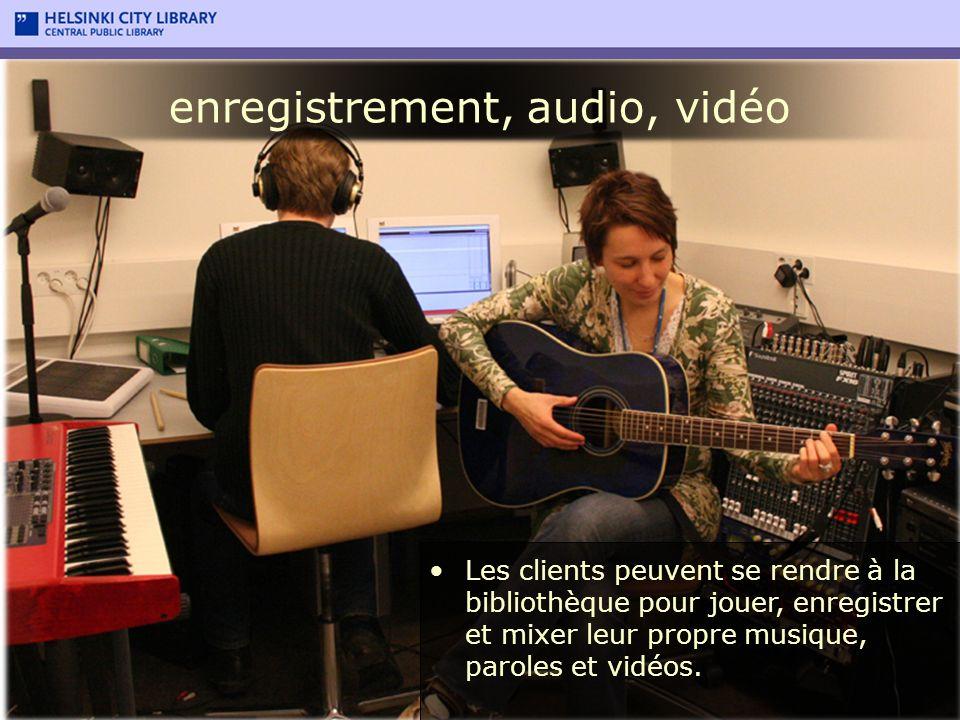 enregistrement, audio, vidéo Les clients peuvent se rendre à la bibliothèque pour jouer, enregistrer et mixer leur propre musique, paroles et vidéos.