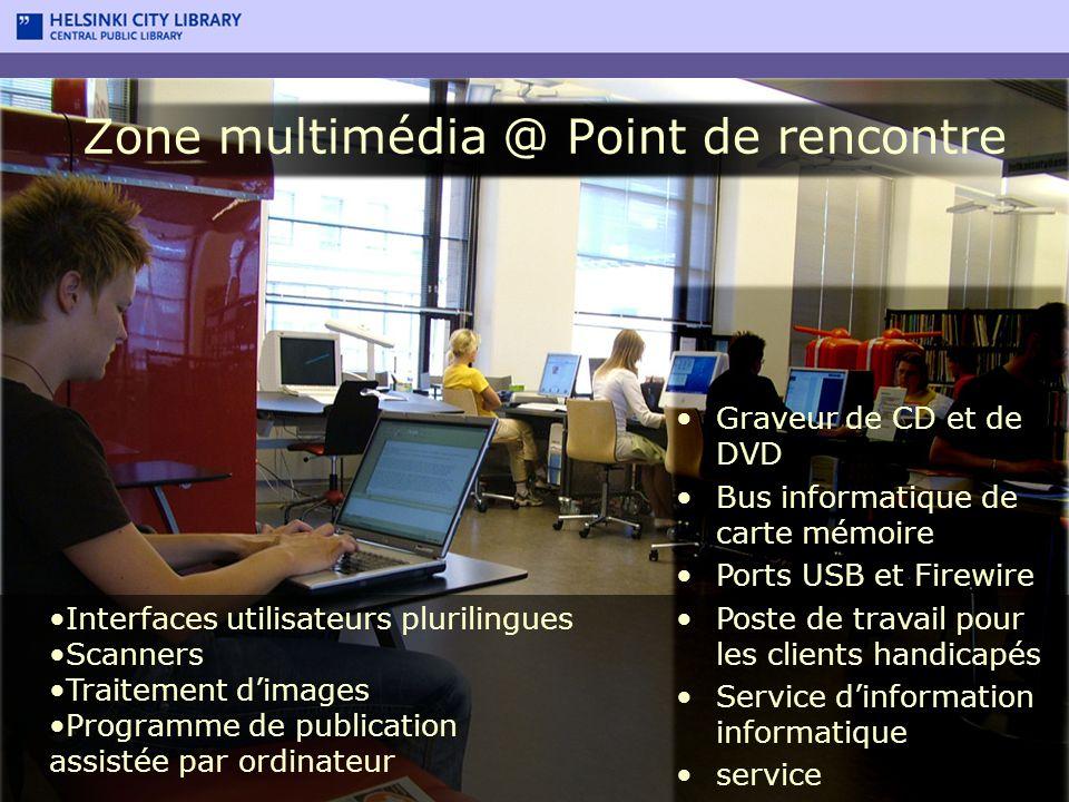 Zone multimédia @ Point de rencontre Graveur de CD et de DVD Bus informatique de carte mémoire Ports USB et Firewire Poste de travail pour les clients