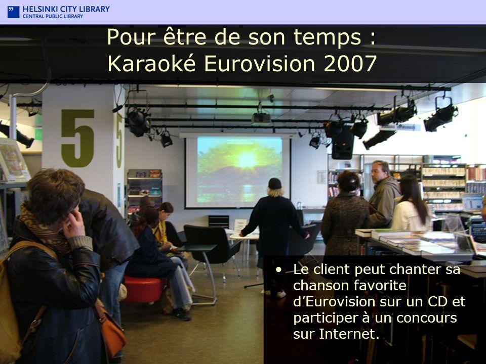 Le client peut chanter sa chanson favorite dEurovision sur un CD et participer à un concours sur Internet. Pour être de son temps : Karaoké Eurovision