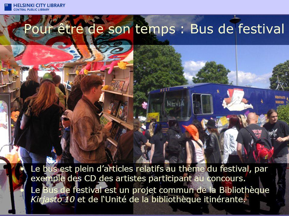 Le bus est plein darticles relatifs au thème du festival, par exemple des CD des artistes participant au concours. Le Bus de festival est un projet co