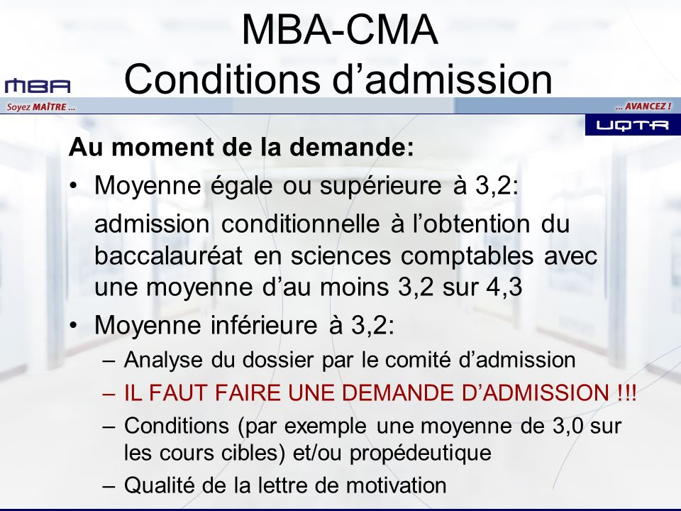 Au moment de la demande: Moyenne égale ou supérieure à 3,2: admission conditionnelle à lobtention du baccalauréat en sciences comptables avec une moye