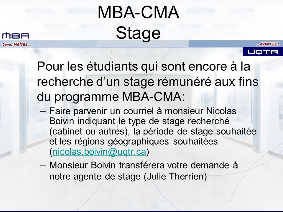 Pour les étudiants qui sont encore à la recherche dun stage rémunéré aux fins du programme MBA-CMA: –Faire parvenir un courriel à monsieur Nicolas Boi