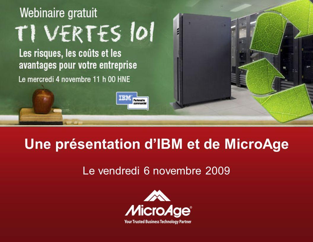 Une présentation dIBM et de MicroAge Le vendredi 6 novembre 2009