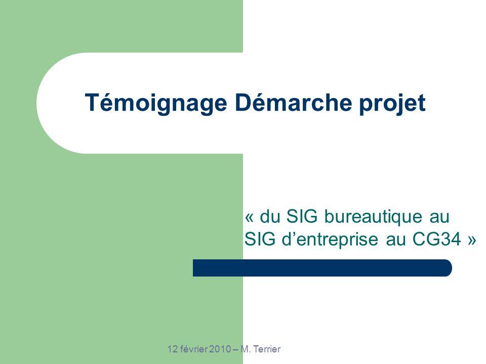 12 février 2010 – M. Terrier Témoignage Démarche projet « du SIG bureautique au SIG dentreprise au CG34 »