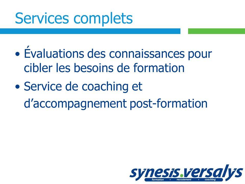 Services complets Évaluations des connaissances pour cibler les besoins de formation Service de coaching et daccompagnement post-formation