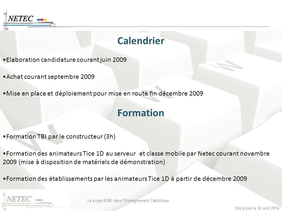 Mis à jour le 30 avril 2014 Le projet ENR dans lEnseignement Catholique Calendrier Elaboration candidature courant juin 2009 Achat courant septembre 2
