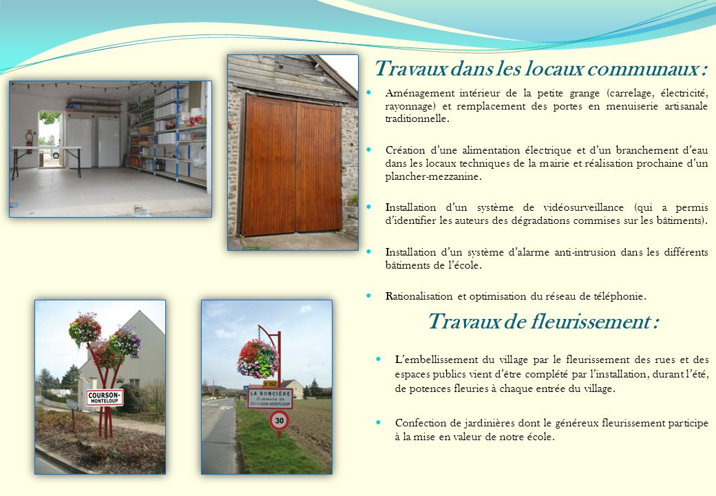 Travaux dans les locaux communaux : Travaux de fleurissement : Aménagement intérieur de la petite grange (carrelage, électricité, rayonnage) et rempla