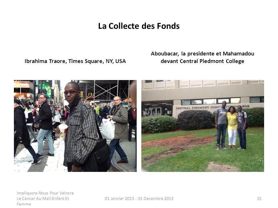 La Collecte des Fonds Ibrahima Traore, Times Square, NY, USA Aboubacar, la presidente et Mahamadou devant Central Piedmont College Impliquons-Nous Pou