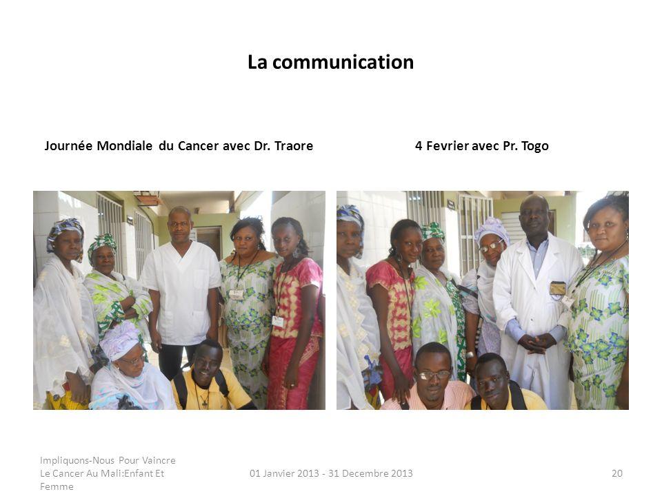 La communication Journée Mondiale du Cancer avec Dr. Traore4 Fevrier avec Pr. Togo Impliquons-Nous Pour Vaincre Le Cancer Au Mali:Enfant Et Femme 01 J