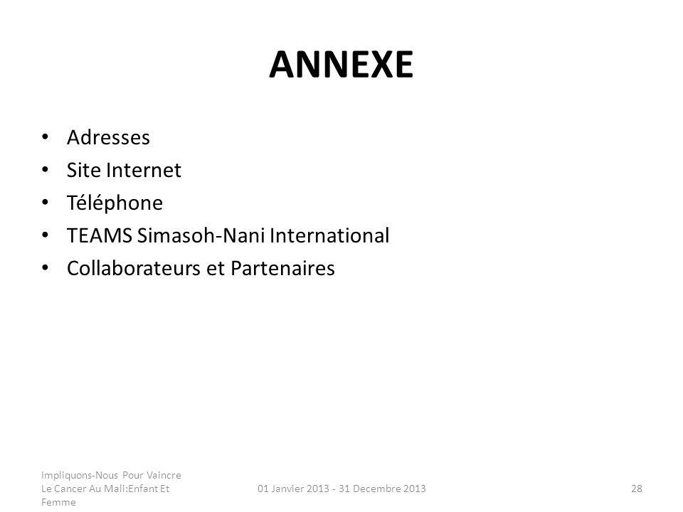 ANNEXE Adresses Site Internet Téléphone TEAMS Simasoh-Nani International Collaborateurs et Partenaires Impliquons-Nous Pour Vaincre Le Cancer Au Mali: