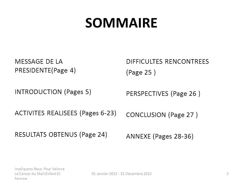 SOMMAIRE MESSAGE DE LA PRESIDENTE(Page 4) INTRODUCTION (Pages 5) ACTIVITES REALISEES (Pages 6-23) RESULTATS OBTENUS (Page 24) DIFFICULTES RENCONTREES