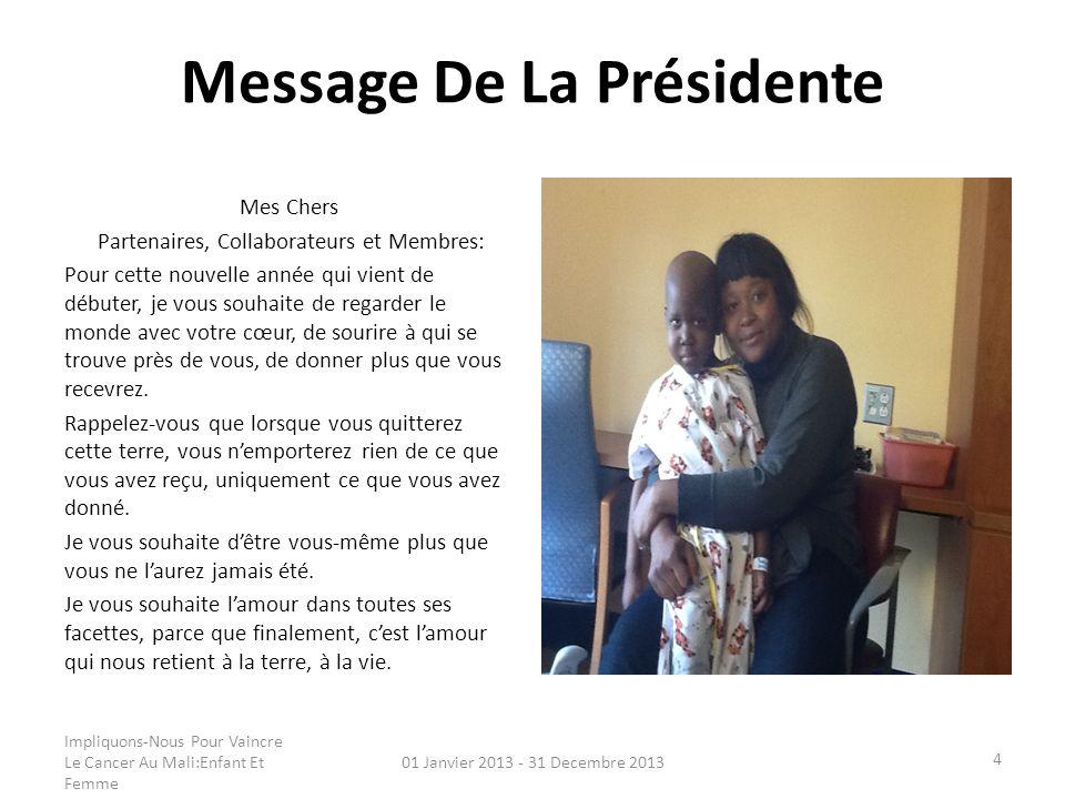 Message De La Présidente Mes Chers Partenaires, Collaborateurs et Membres: Pour cette nouvelle année qui vient de débuter, je vous souhaite de regarde