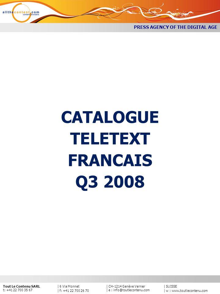 | SUISSE | w : www.toutlecontenu.com | CH-1214 Genève Vernier | e : info@toutlecontenu.com | 6 Via Monnet | f: +41 22 700 26 70 Tout Le Contenu SARL t