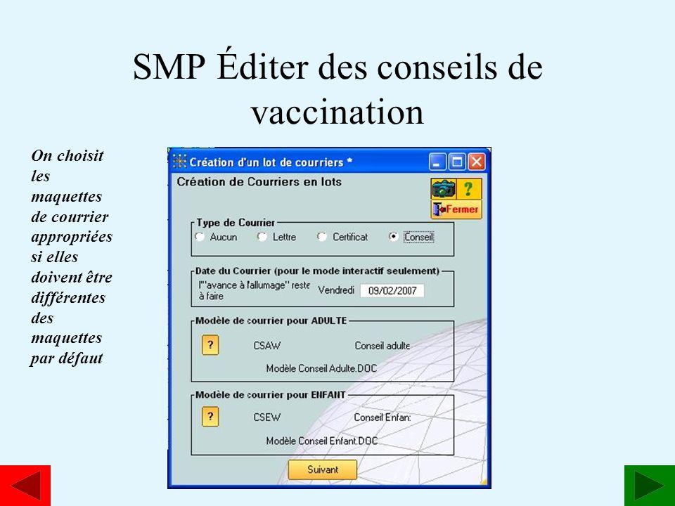 www.estavoyer.com SMP Éditer des conseils de vaccination On choisit les maquettes de courrier appropriées si elles doivent être différentes des maquet