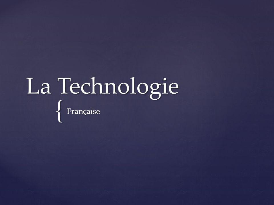 { La Technologie Française