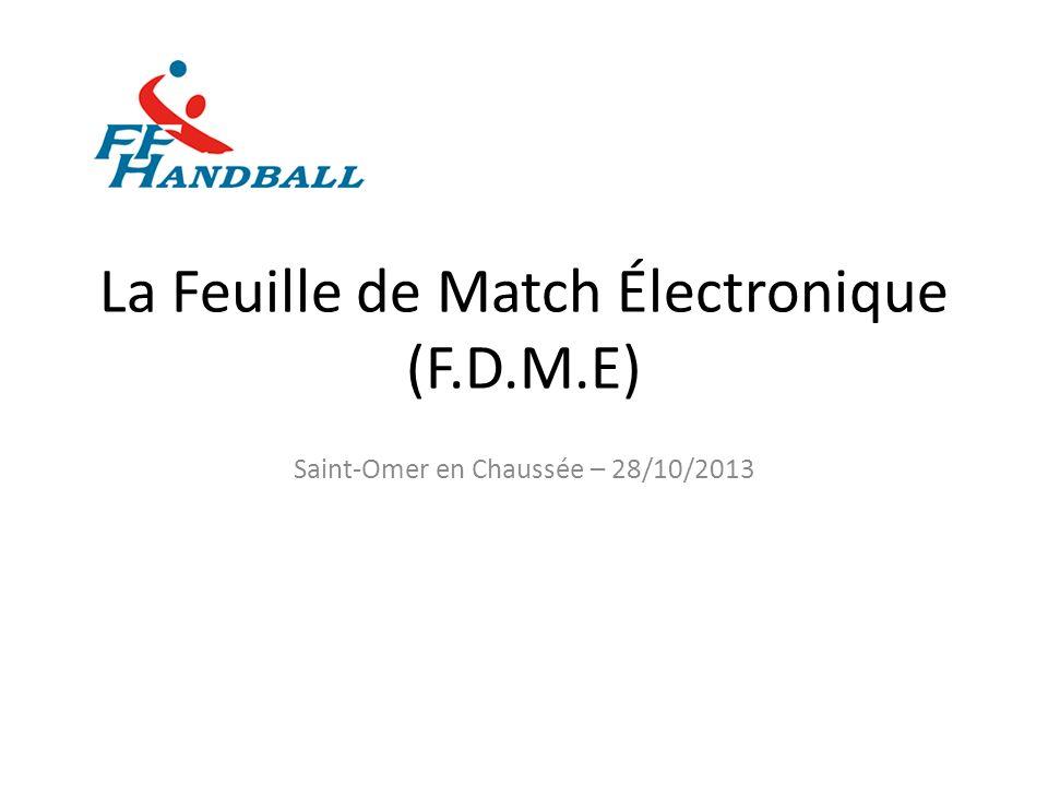 La Feuille de Match Électronique (F.D.M.E) Saint-Omer en Chaussée – 28/10/2013