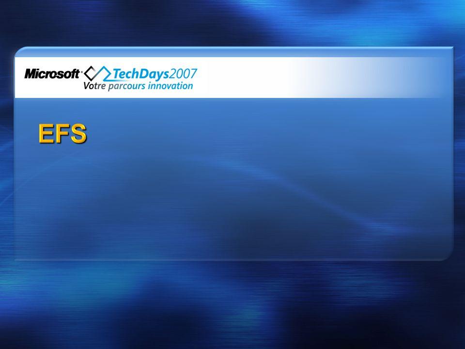 Chiffre individuellement chaque fichier Transparent pour lutilisateur Protège contre les fichiers de données désignés contre les attaques offline Nouveau dans Windows Vista Support de la carte à puce