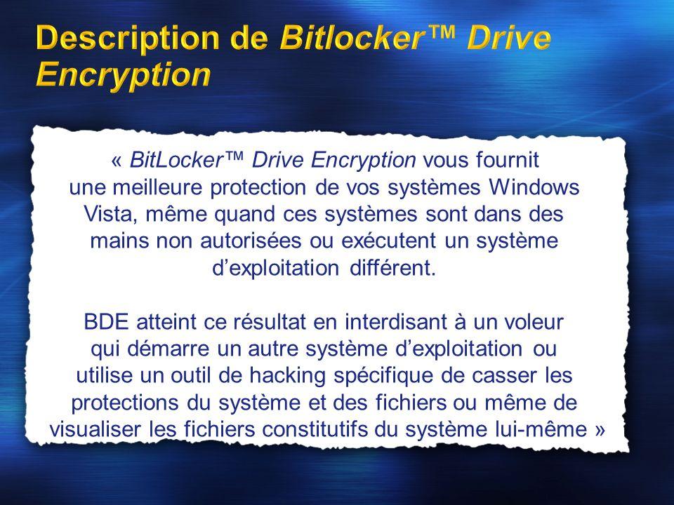 « BitLocker Drive Encryption vous fournit une meilleure protection de vos systèmes Windows Vista, même quand ces systèmes sont dans des mains non auto