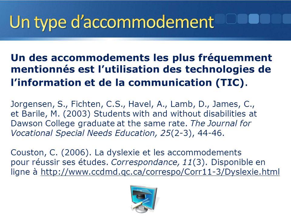 Un des accommodements les plus fréquemment mentionnés est lutilisation des technologies de linformation et de la communication (TIC).