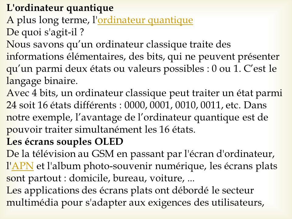 L'ordinateur quantique A plus long terme, l'ordinateur quantique ordinateur quantique De quoi s'agit-il ? Nous savons quun ordinateur classique traite