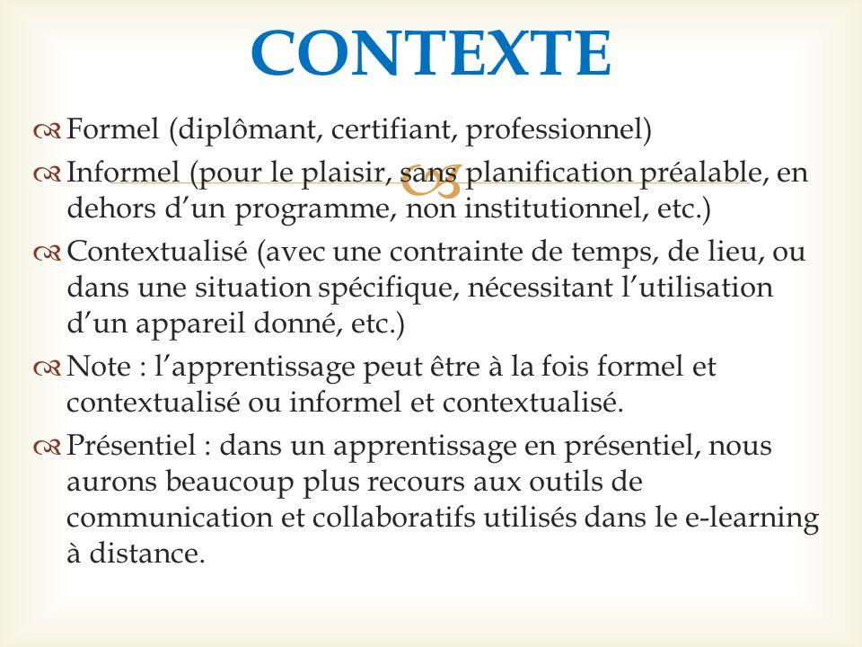 Formel (diplômant, certifiant, professionnel) Informel (pour le plaisir, sans planification préalable, en dehors dun programme, non institutionnel, et