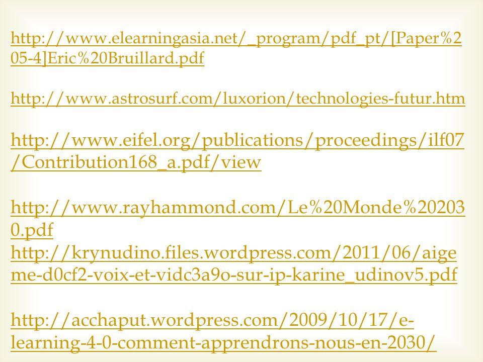 http://www.elearningasia.net/_program/pdf_pt/[Paper%2 05-4]Eric%20Bruillard.pdf http://www.astrosurf.com/luxorion/technologies-futur.htm http://www.ei